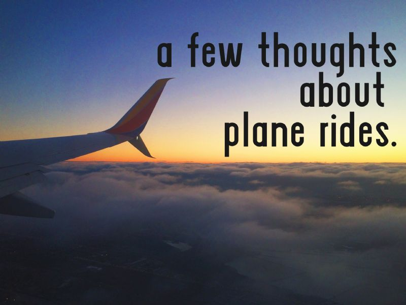 A Few Thoughts about Plane Rides